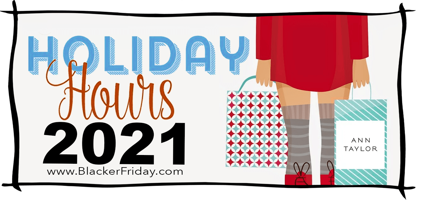 Ann Taylor Black Friday Store Hours 2021