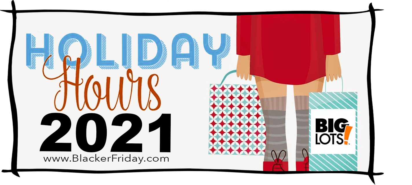 Big Lots Black Friday Store Hours 2021