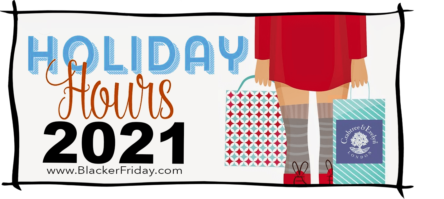Crabtree and Evelyn Black Friday Store Hours 2021