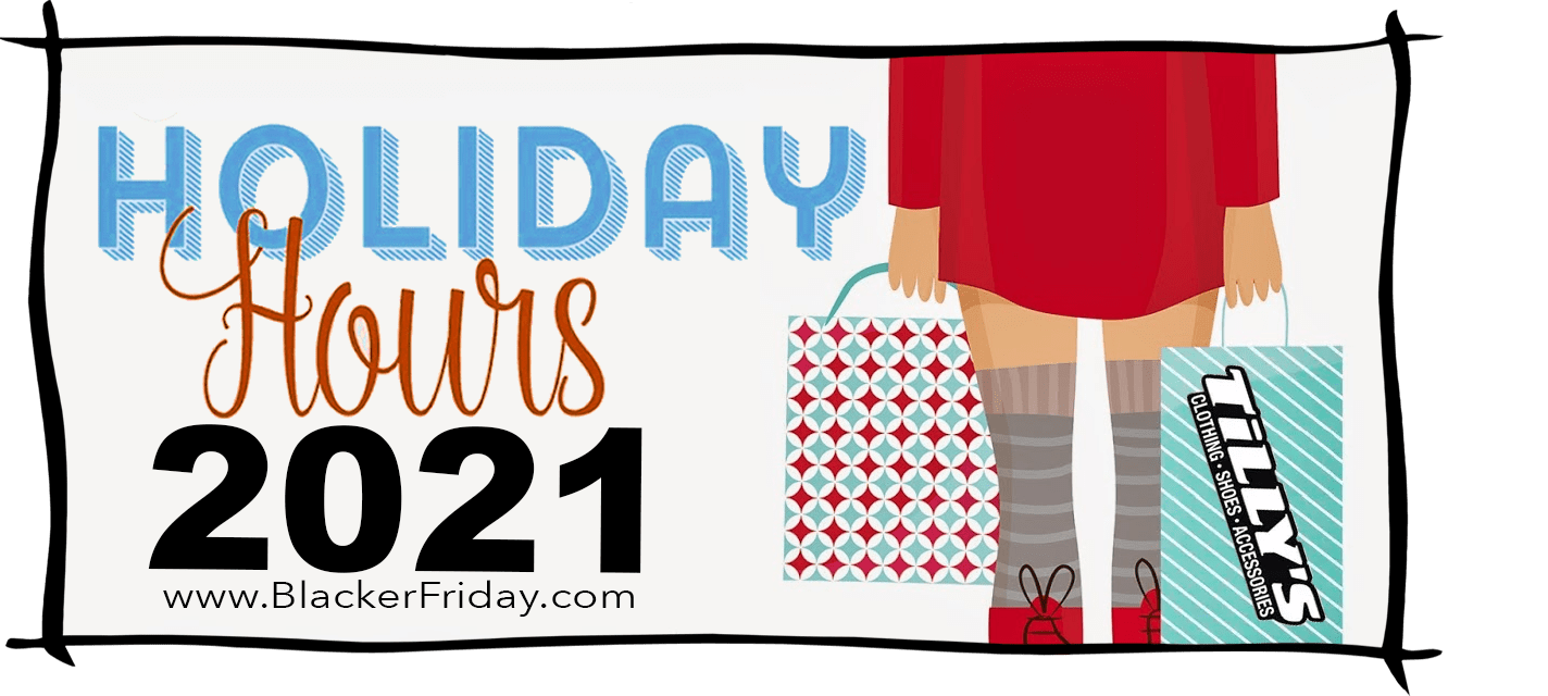 Tillys Black Friday Store Hours 2021