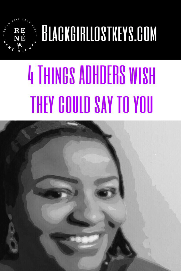 4 Things ADHDers Wish They Could Say To You