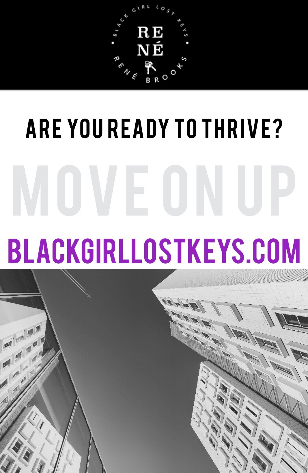 Move On Up: You Survive, Now Thrive! | Black Girl, Lost Keys.