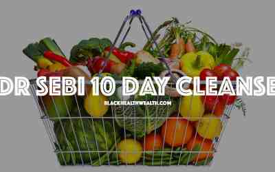 Dr Sebi 10 Day Cleanse: Review, Results, and Tips