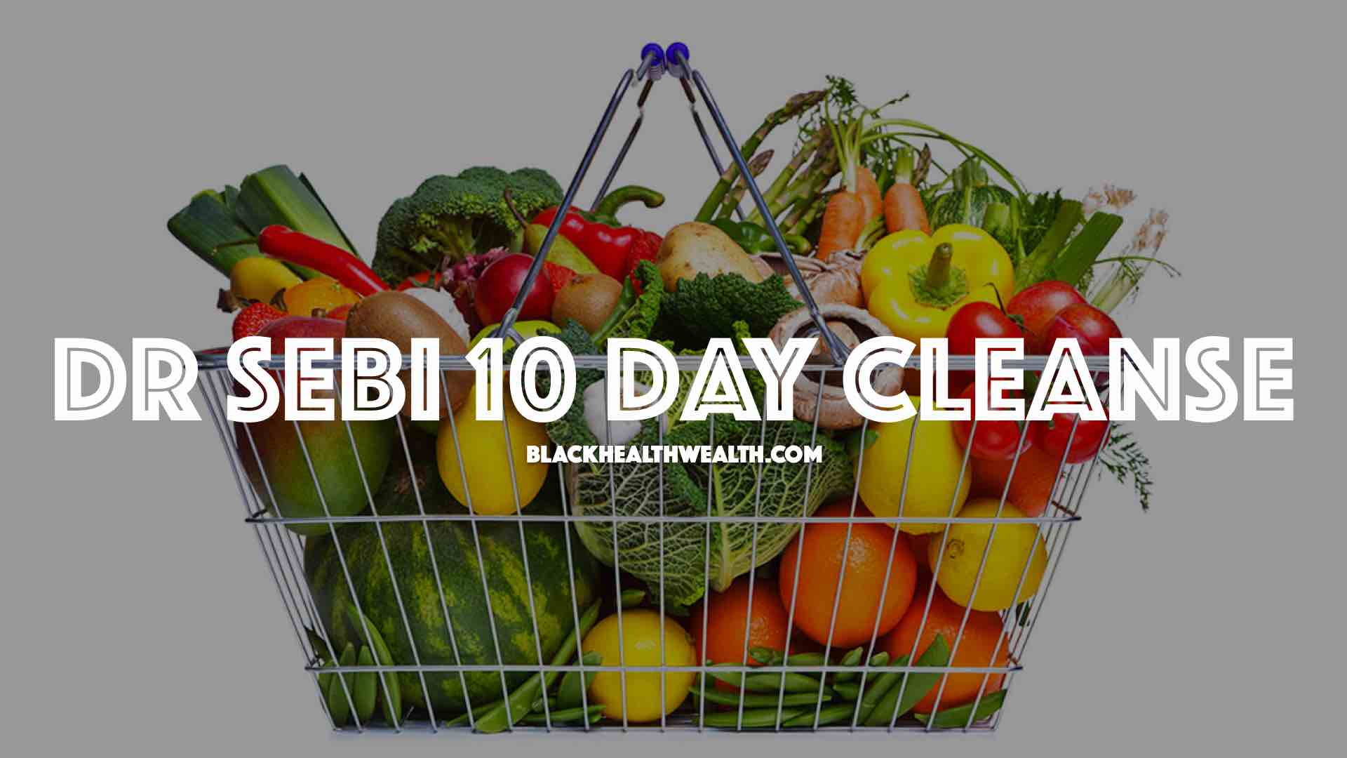 Dr Sebi 10 Day Cleanse Review Results And Tips Black