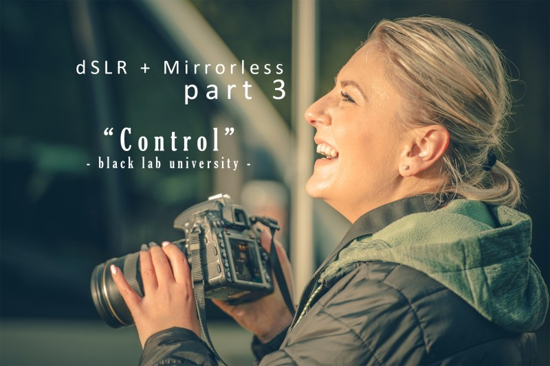 "dSLR Photography Part 3: ""Control"""