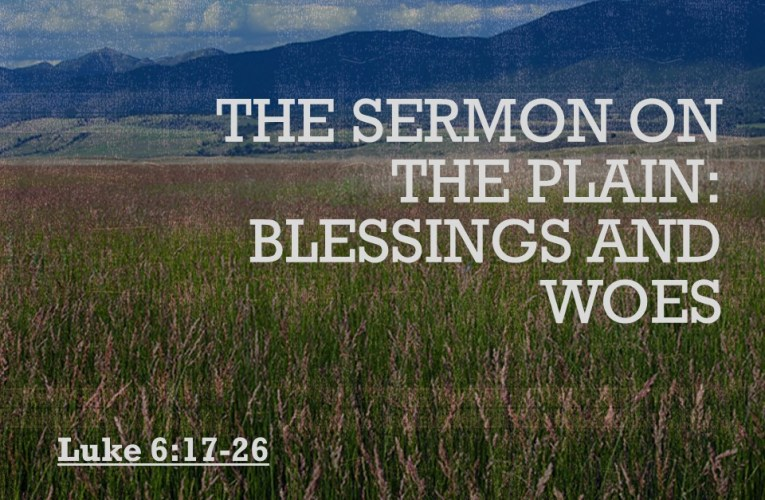 The Sermon of The Plains: Blessings and Woes