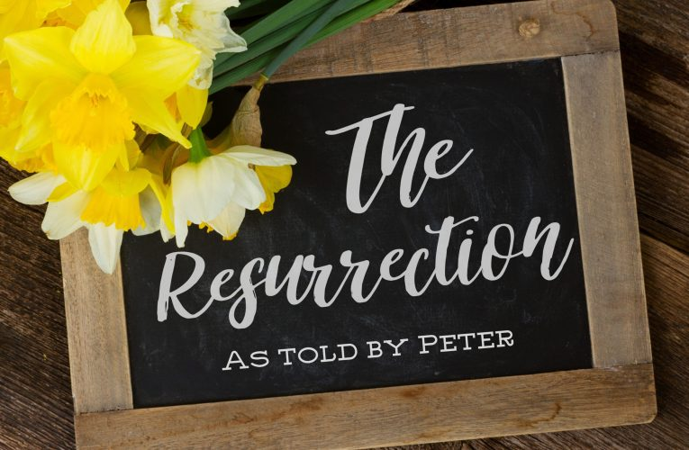 The Resurrection As Told By Peter
