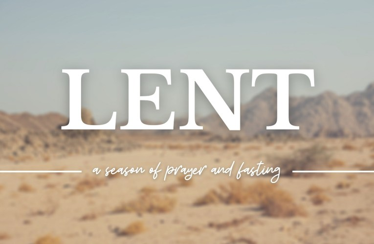 Lent: A Season of Prayer and Fasting