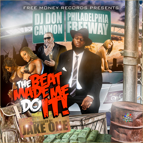freeway-don-cannon-jake-one-the-beat-made-me-do-it