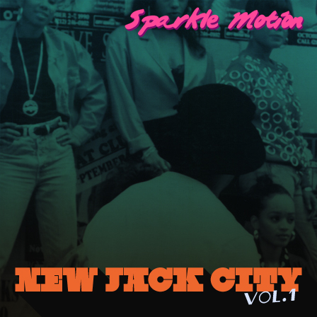 sparkle-motion-new-jack-city-vol-1