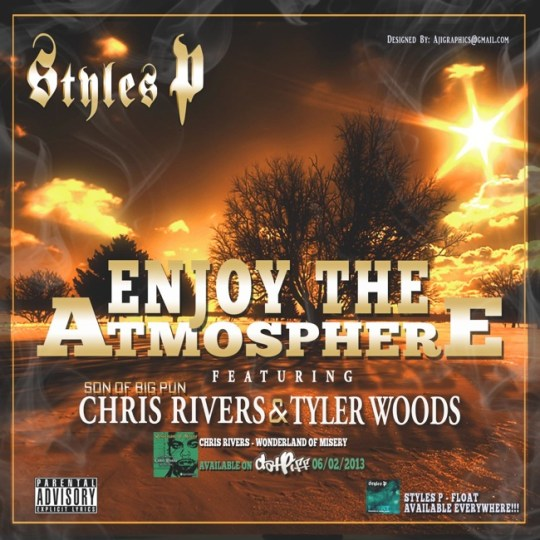 Styles P Ft. Chris Rivers & Tyler Woods - Enjoy The Atmosphere