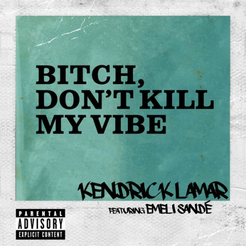 kendrick-dont-kill-my-vibe-international-500x500