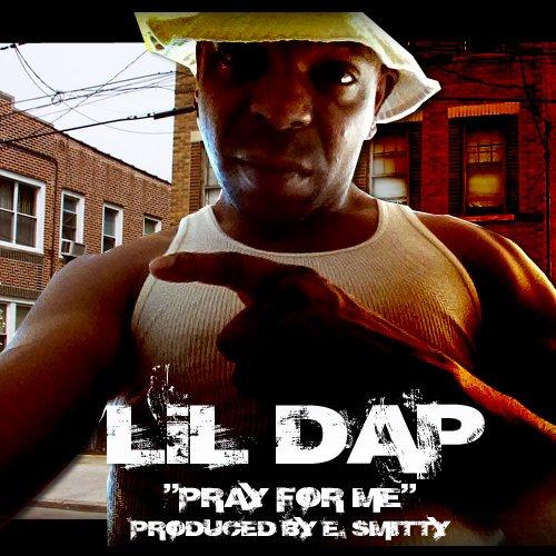 Lil Dap - Pray For Me - Main Mix