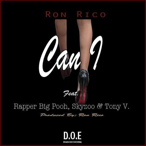 """Ron Rico f/ Rapper Big Pooh, Skyzoo & Tony V """"Can I"""""""