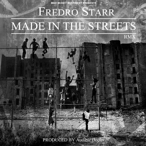 Fredro Starr - Made In The Streets (Remix)
