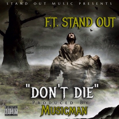"F.T. (Fuc That) ""Don't Die"""