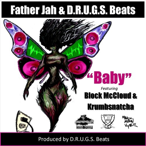 "Father Jah f/ Block McCloud & Krumbsnatcha ""Baby"""