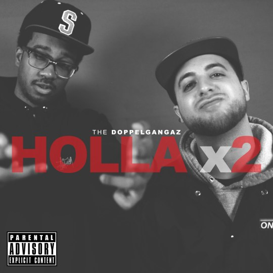 "The Doppelgangaz - ""Holla x 2"""