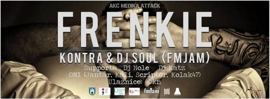 Frenkie, Kontra & Dj Soul Live @ AKC Medika, Attack (02.05.)