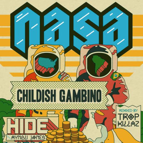 NASA ft. Childish Gambino - Hide (Tropkillaz Remix)