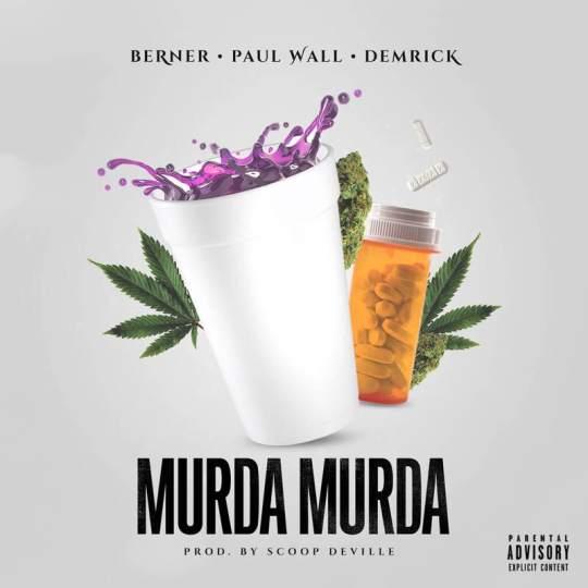 Berner, Paul Wall & Demrick - Murda Murda