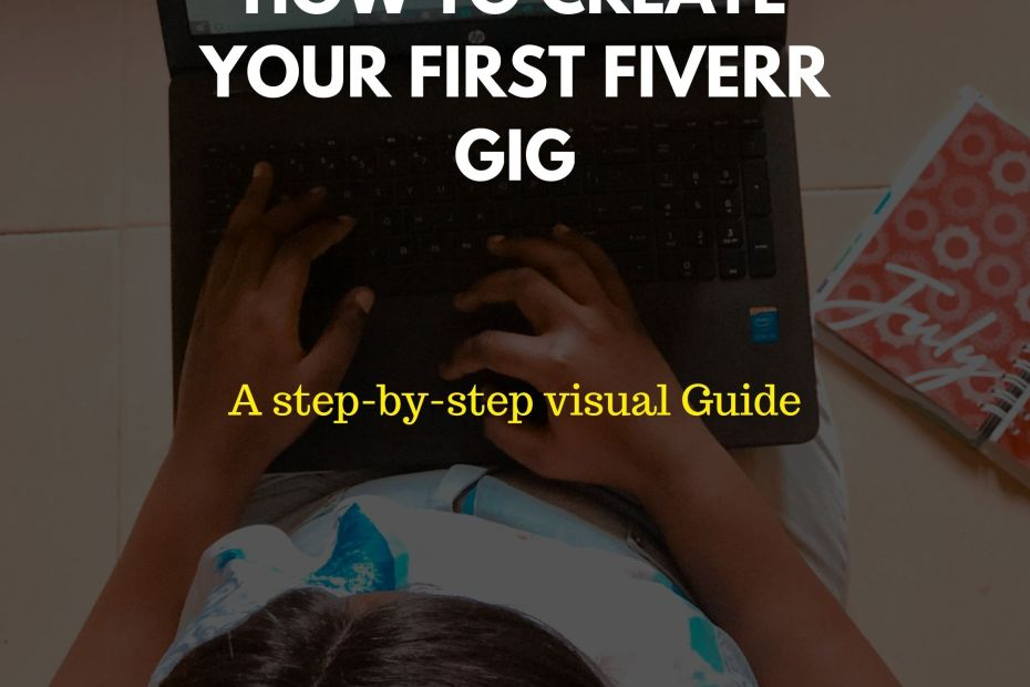 HOW TO CREATE YOUR FIRST FIVERR GIG