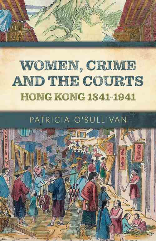 Book cover image: Women, Crime and the Courts, Hong Kong 1841-1941