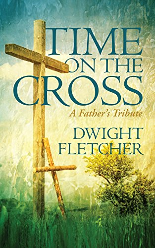 Time on the Cross: A Father's Tribute