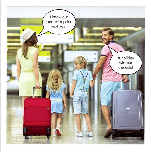 "An airport scene with 2 parents and their kids. Mum: ""I know our perfect trip for next year"". Dad: ""A holiday without the kids"""