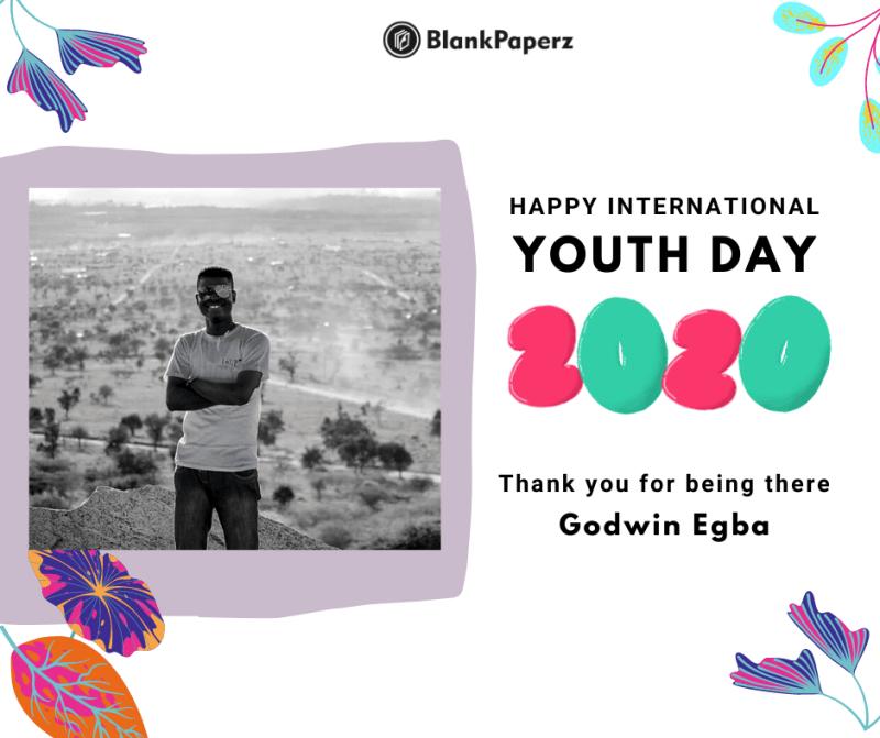 BlankPaperz Media Celebrates Godwin Egba on International Youth Day 2020 #IYD2020