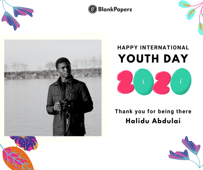 BlankPaperz Media Celebrates Halidu Abdulai on International Youth Day 2020 #IYD2020
