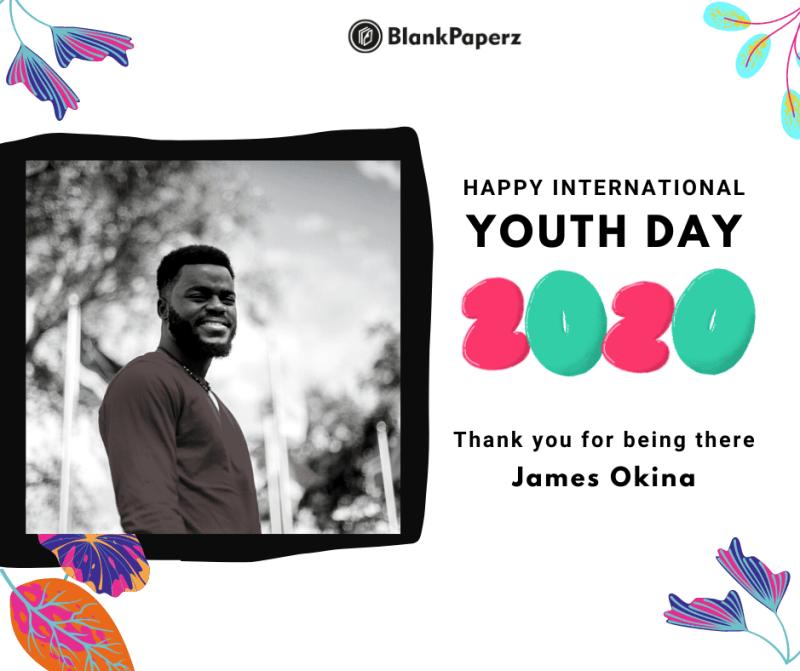 BlankPaperz Media Celebrates James Okina on International Youth Day 2020 #IYD2020