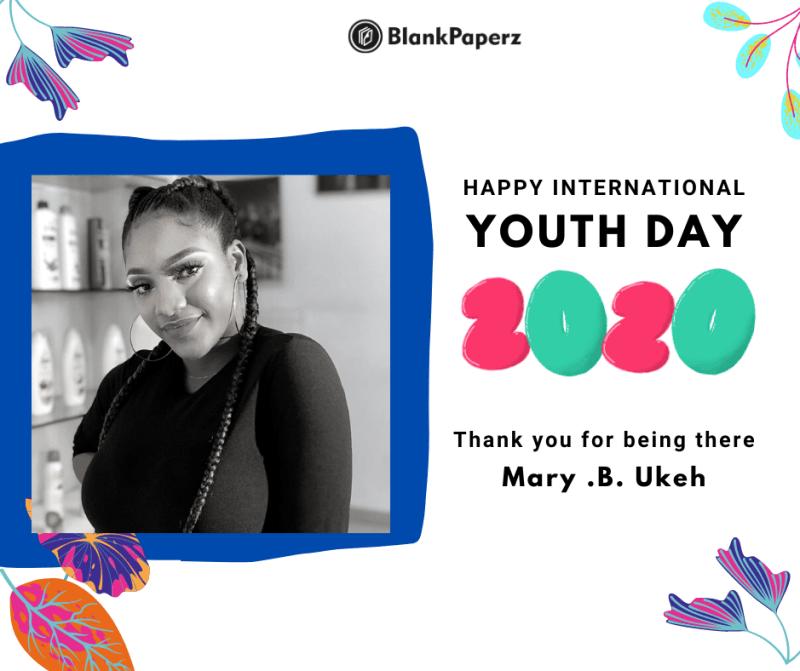 BlankPaperz Media Celebrates Mary Benedicta on International Youth Day 2020 #IYD2020