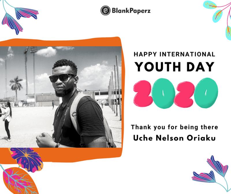 BlankPaperz Media Celebrates Uche Nelson on International Youth Day 2020 #IYD2020
