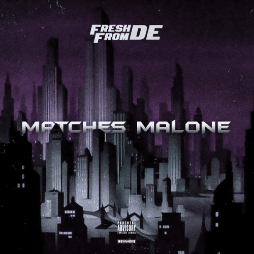 matches malone, fresh from de,