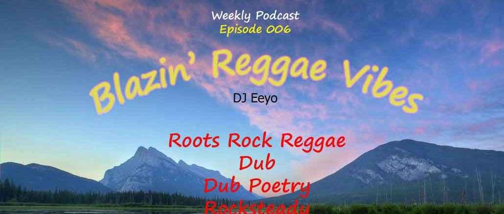 Blazin' Reggae Vibes - Ep. 006 - Down To Earth Rhythms Of Roots Rock Reggae Poster