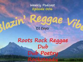Blazin' Reggae Vibes - Ep. 006 - Down To Earth Rhythms Of Roots Rock Reggae Poster
