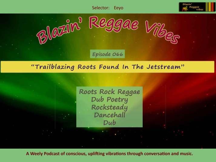 Blazin' Reggae Vibes - Ep. 066 -