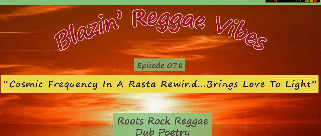 Cosmic Frequency In A Rasta Rewind...Brings Love To Light