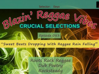Blazin' Reggae Vibes - Ep. 083 - Sweet Beats Dropping With Reggae Rain Falling