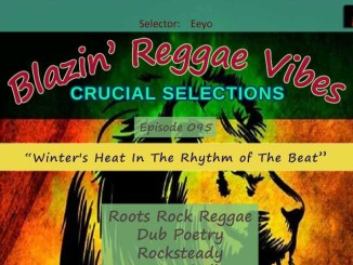 Blazin' Reggae Vibes - Ep. 095 - Winter's Heat In The Rhythm of The Beat