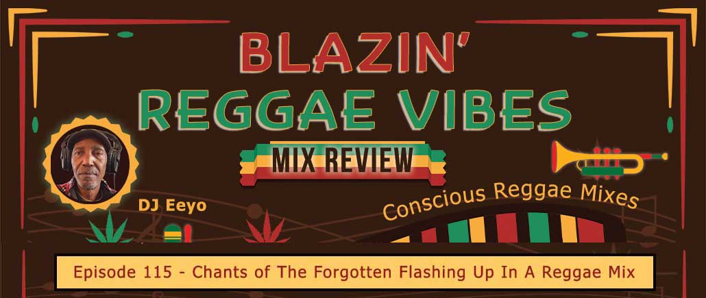 Chants of The Forgotten Flashing Up In A Reggae Mix