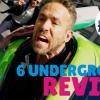6 underground review