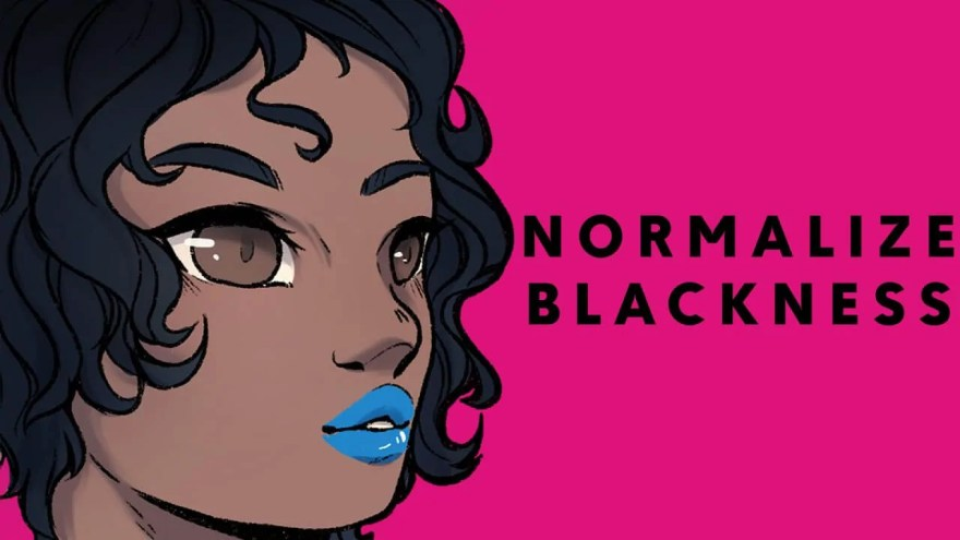 normalize blackness
