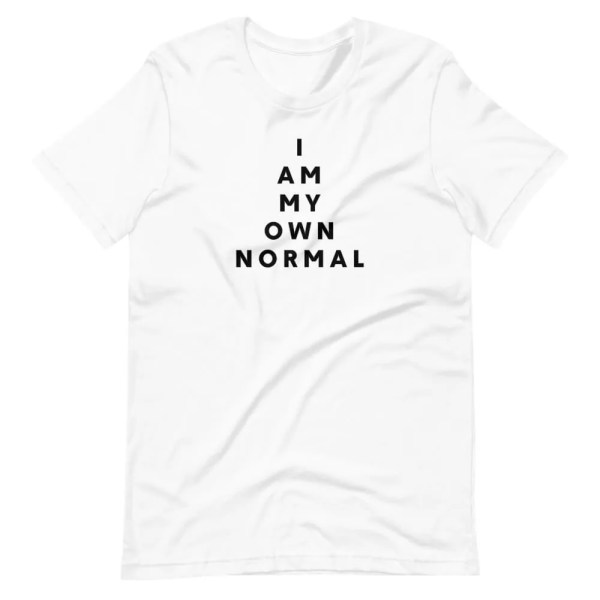 I Am My Own Normal T-Shirt - White