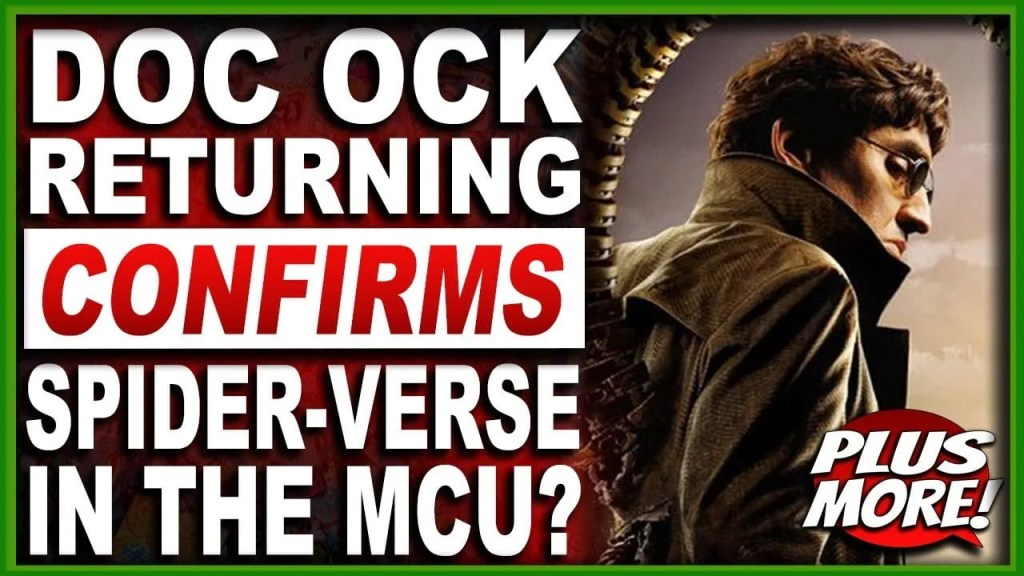 Doc Ock Returning Confirms Spider-Verse In The MCU