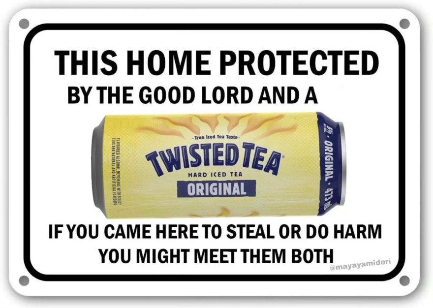 Twisted Tea Meme 25