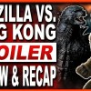 Godzilla Vs King Kong Spoiler Review