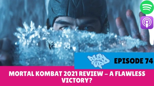 Mortal Kombat 2021 Review - A Flawless Victory? BlerdUp Episode 74