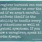 Caregiver Burnout: Words that Break Us